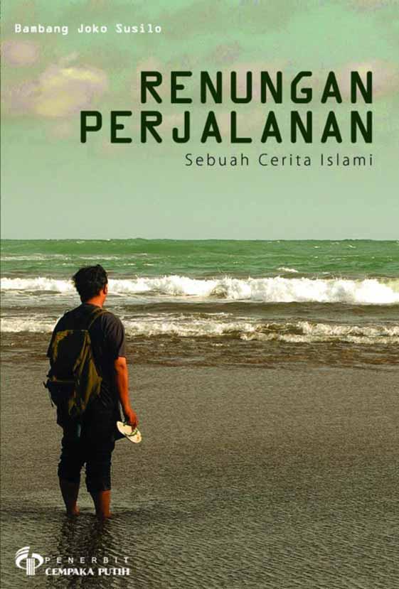 Renungan perjalanan [sumber elektronis] : Sebuah cerita Islam