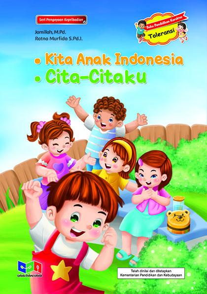 Kita anak Indonesia, cita-citaku [sumber elektronis] : buku pendidikan karakter toleransi