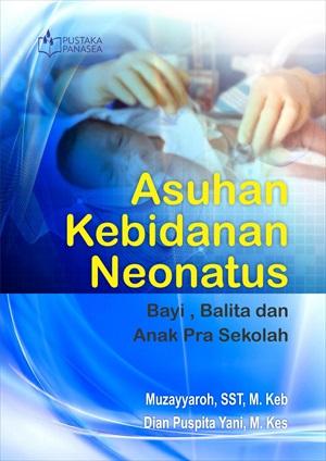 Asuhan kebidanan neonatus, bayi, balita dan anak pra sekolah [sumber elektronis]