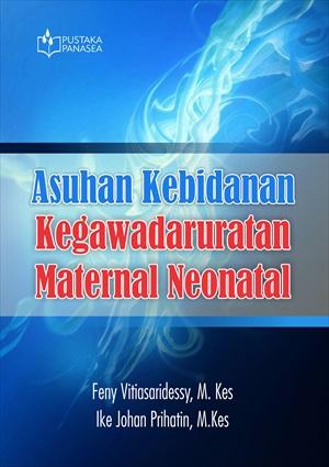 Asuhan kebidanan kegawatdaruratan maternal dan nonatal [sumber elektronis]