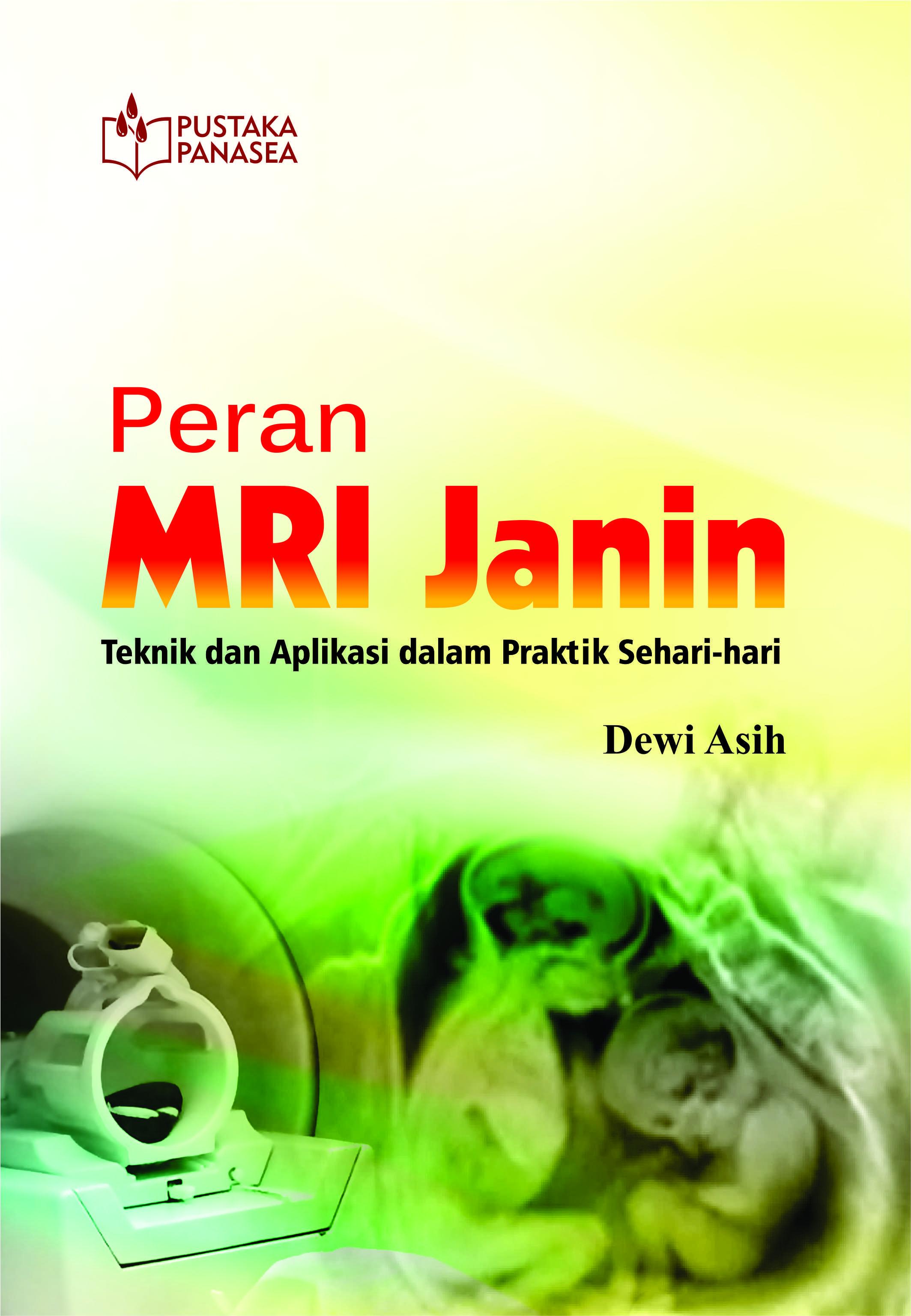 Peran MRI Janin: Teknik dan Aplikasi dalam Praktik Sehari-hari