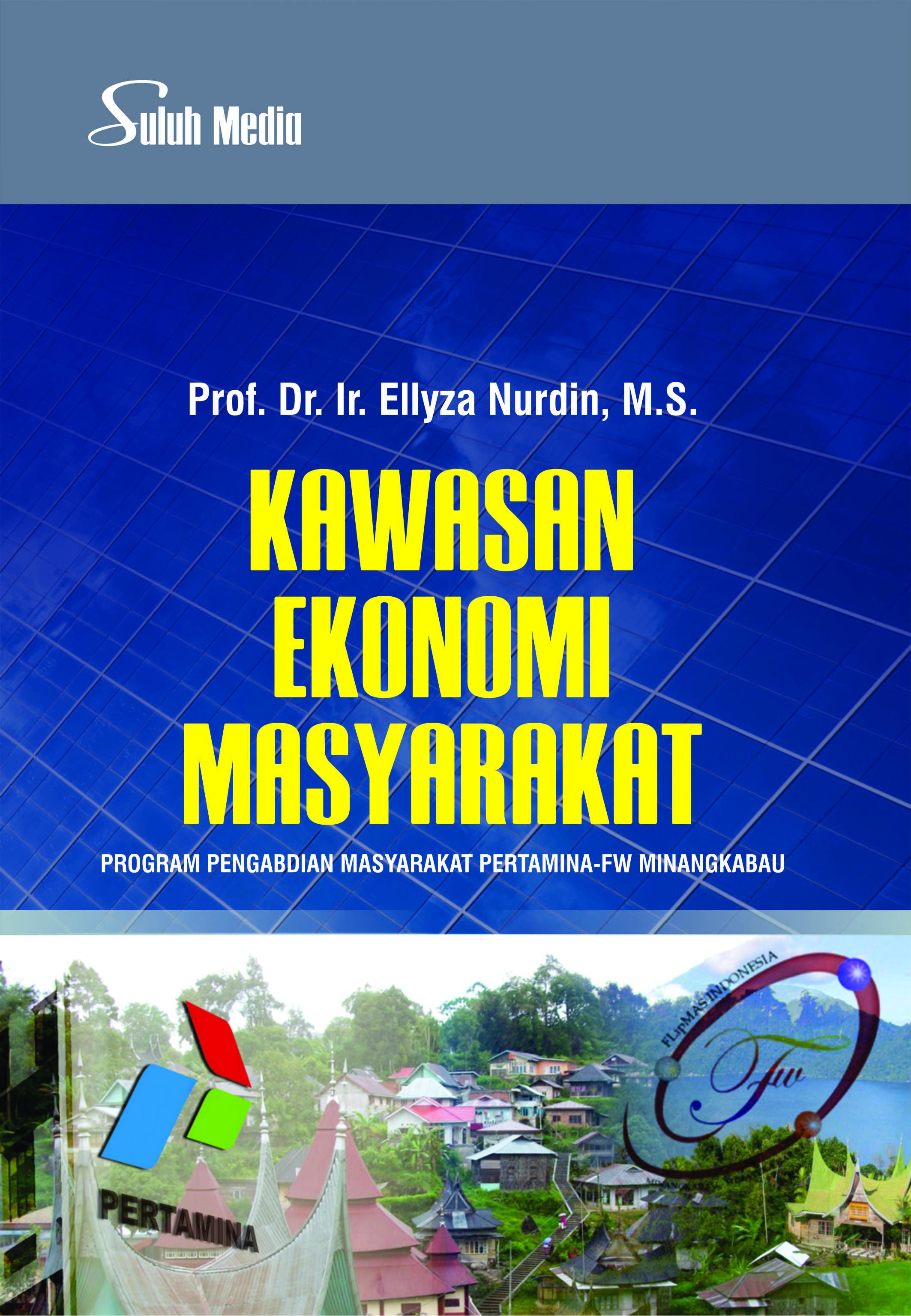 Kawasan ekonomi masyarakat; program pengabdian masyarakat pertamina - FW [sumber elektronis]