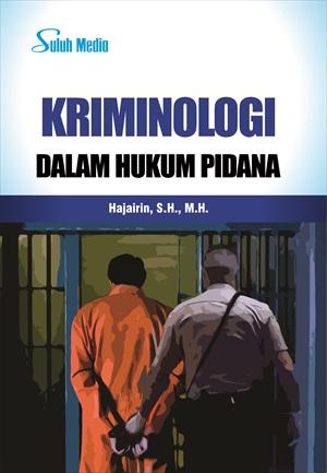 Konsep krimonologi dalam hukum pidana