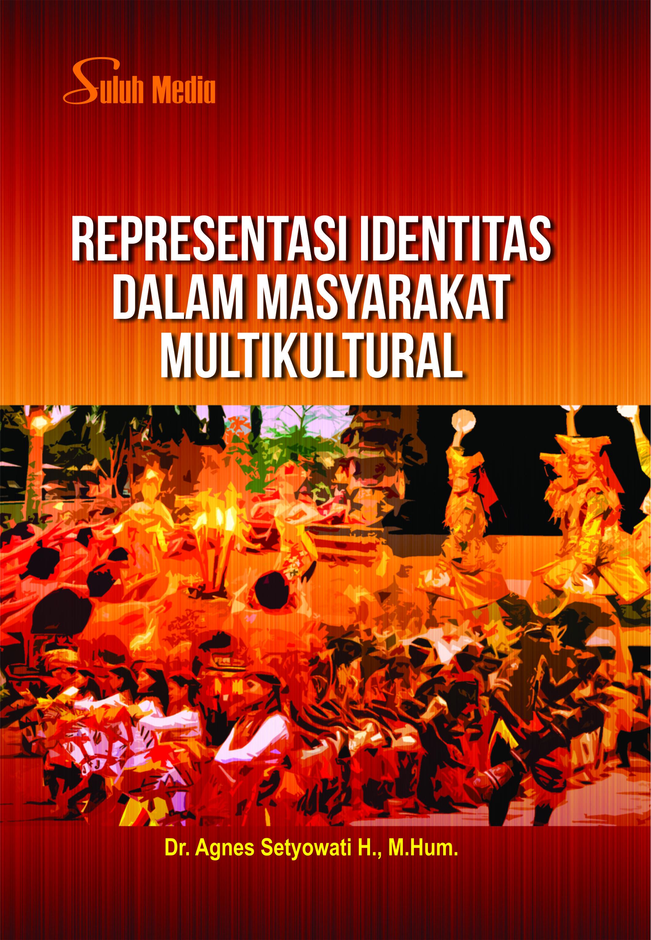 Representasi identitas dalam budaya multikultural [sumber elektronis]
