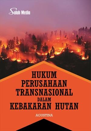 Hukum perusahaan transnasional dalam kebakaran hutan [sumber elektronis]
