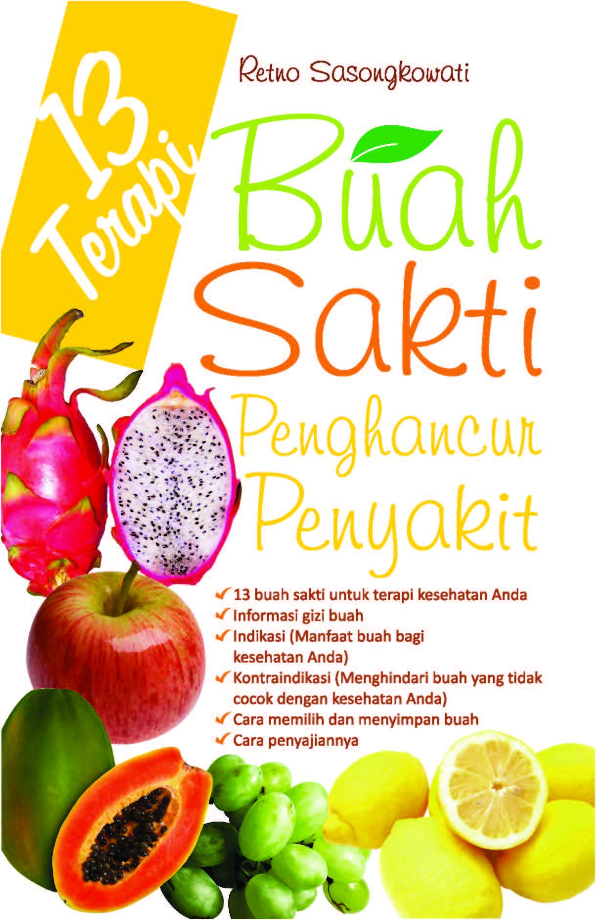 13 terapi buah sakti penghancur penyakit [sumber elektronis]