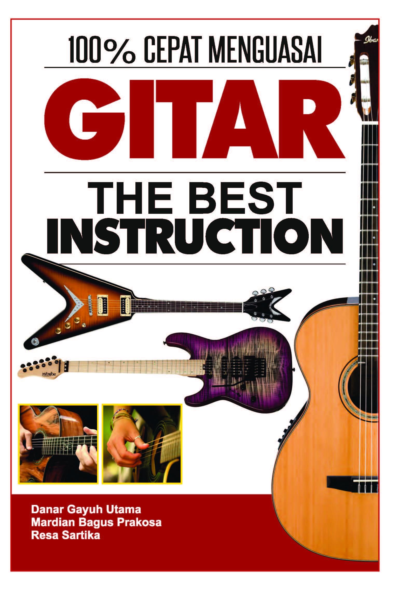 100% cepat menguasai gitar the best instruction [sumber elektronis]