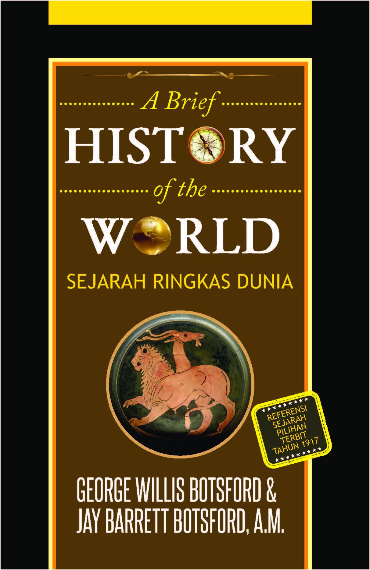 A brief history of the world [sumber elektronis] = sejarah ringkas dunia