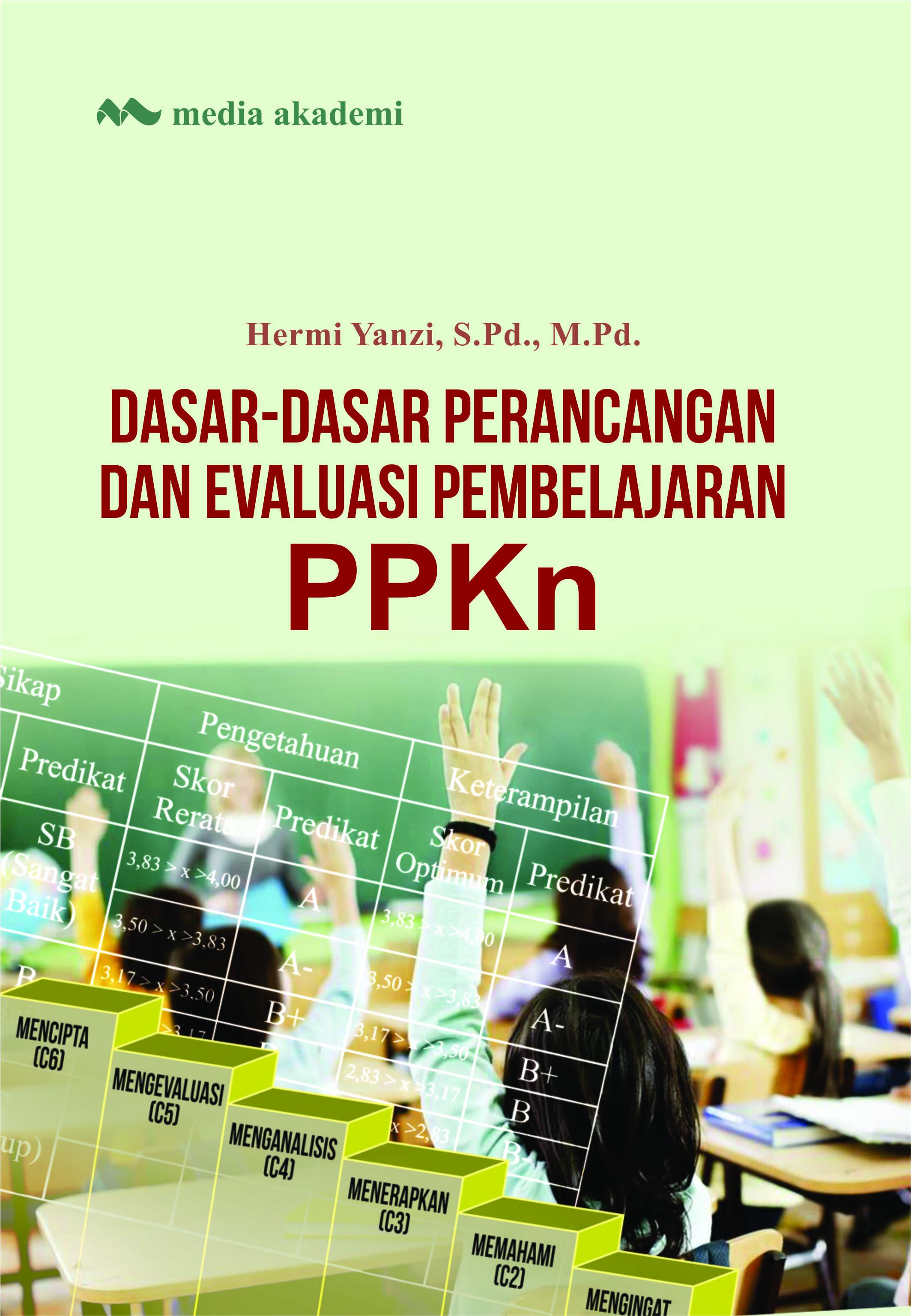 Dasar-dasar perancangan dan evaluasi pembelajaran PPKn