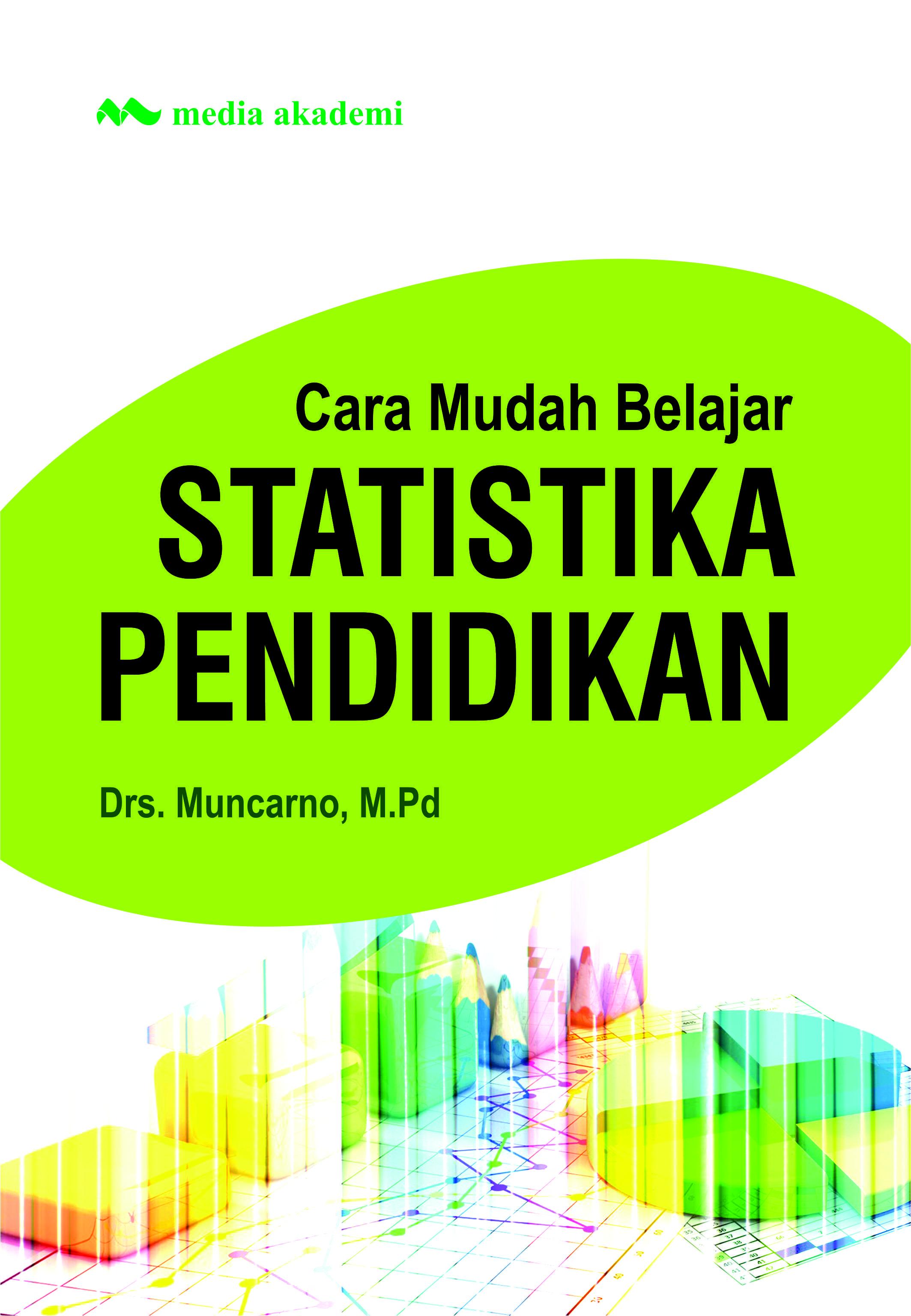 Cara mudah belajar statistika pendidikan