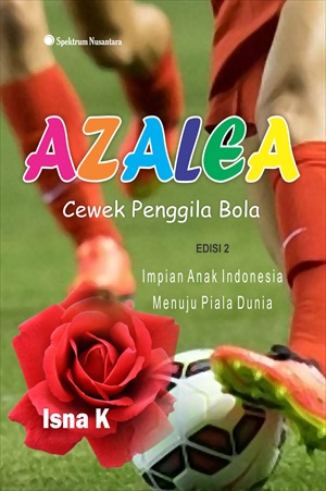 Azalea [sumber elektronis] : cewek penggila bola