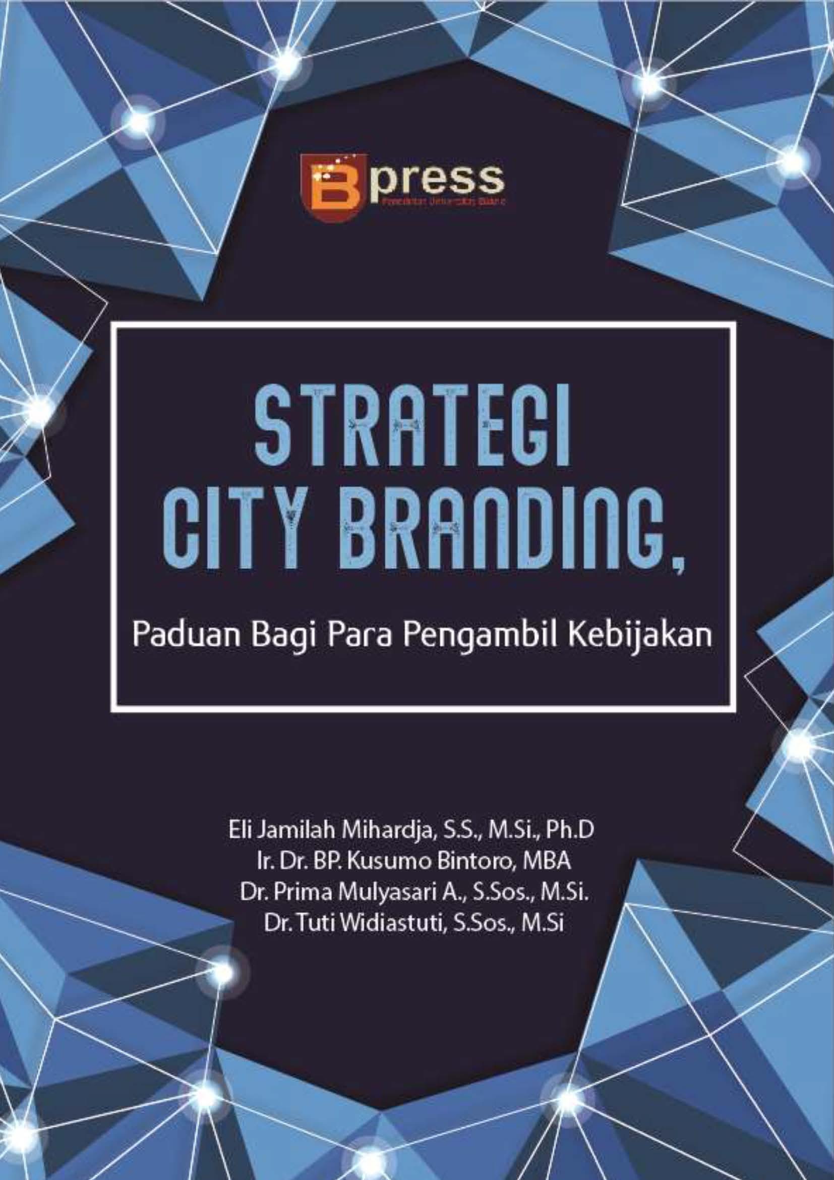 Strategi city branding : panduan bagi para pengambil kebijakan [sumber elektronis]
