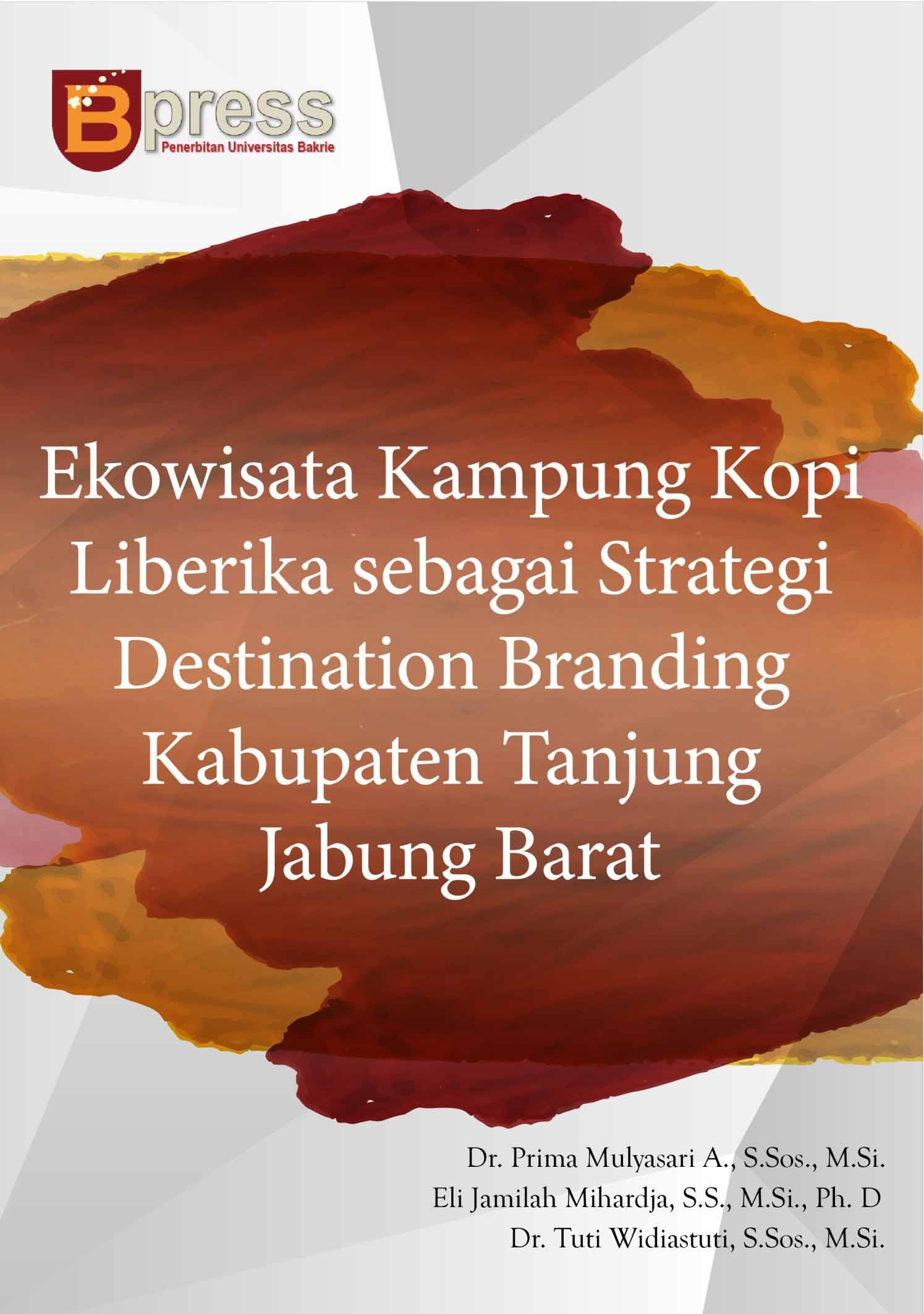 Ekowisata Kampung Kopi Liberika sebagai strategi destination branding Kabupaten Tanjung Jabung Barat [sumber elektronis]