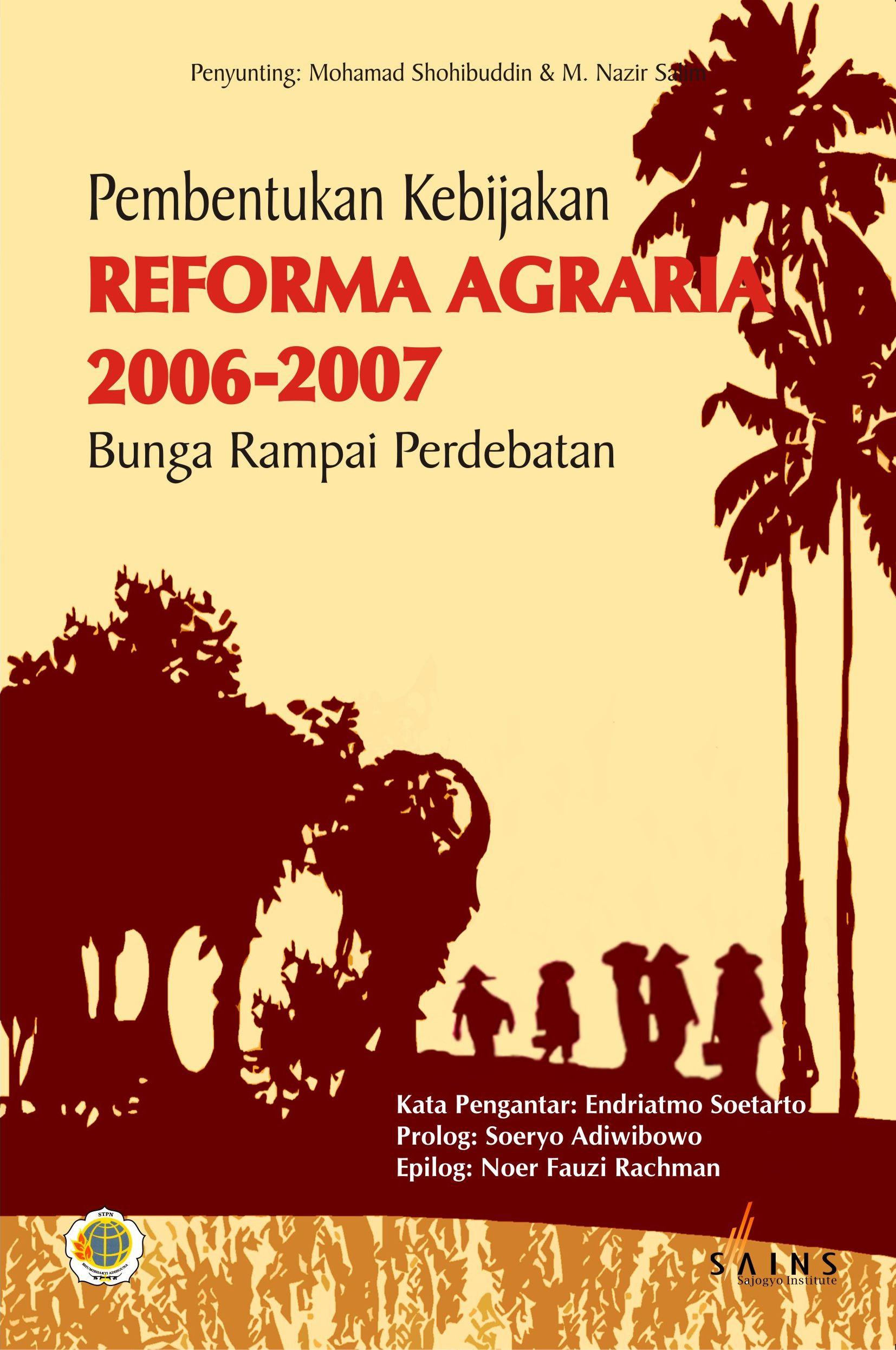 Pembentukan kebijakan reforma agraria 2006-2007 [sumber elektronis] : bunga rampai pemikiran