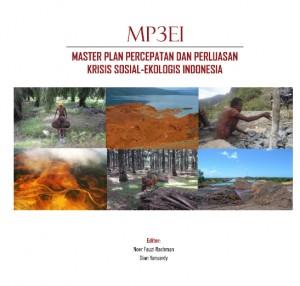 MP3EI, Masterplan Percepatan dan Perluasan Krisis Sosial-Ekologis Indonesia [sumber elektronis]