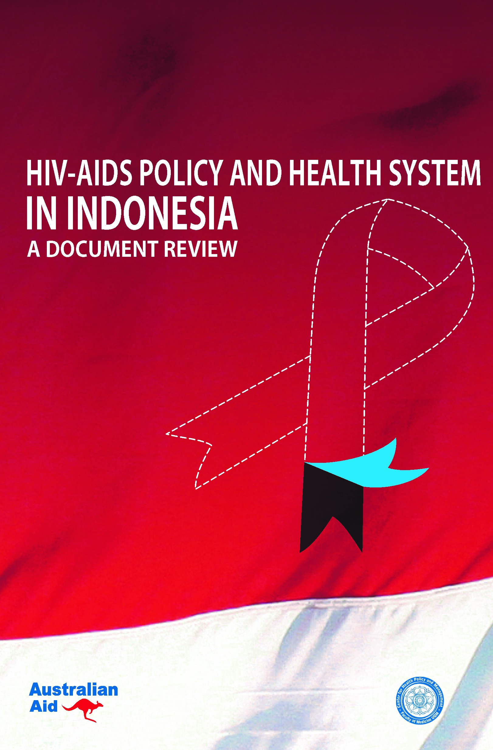 HIV-AIDS policy and health system in Indonesia [sumber elektronis] : a document review