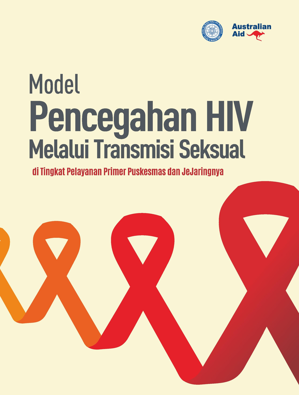 Model pencegahan HIV melalui transmisi seksual di tingkat pelayanan primer puskesmas dan jejaringnya [sumber elektronis]