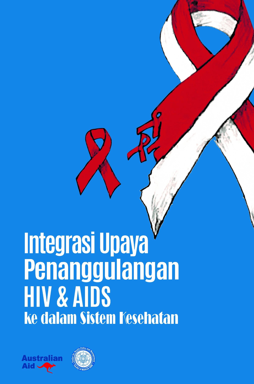 Integrasi upaya penanggulangan HIV dan AIDS ke dalam sistem kesehatan [sumber elektronis]