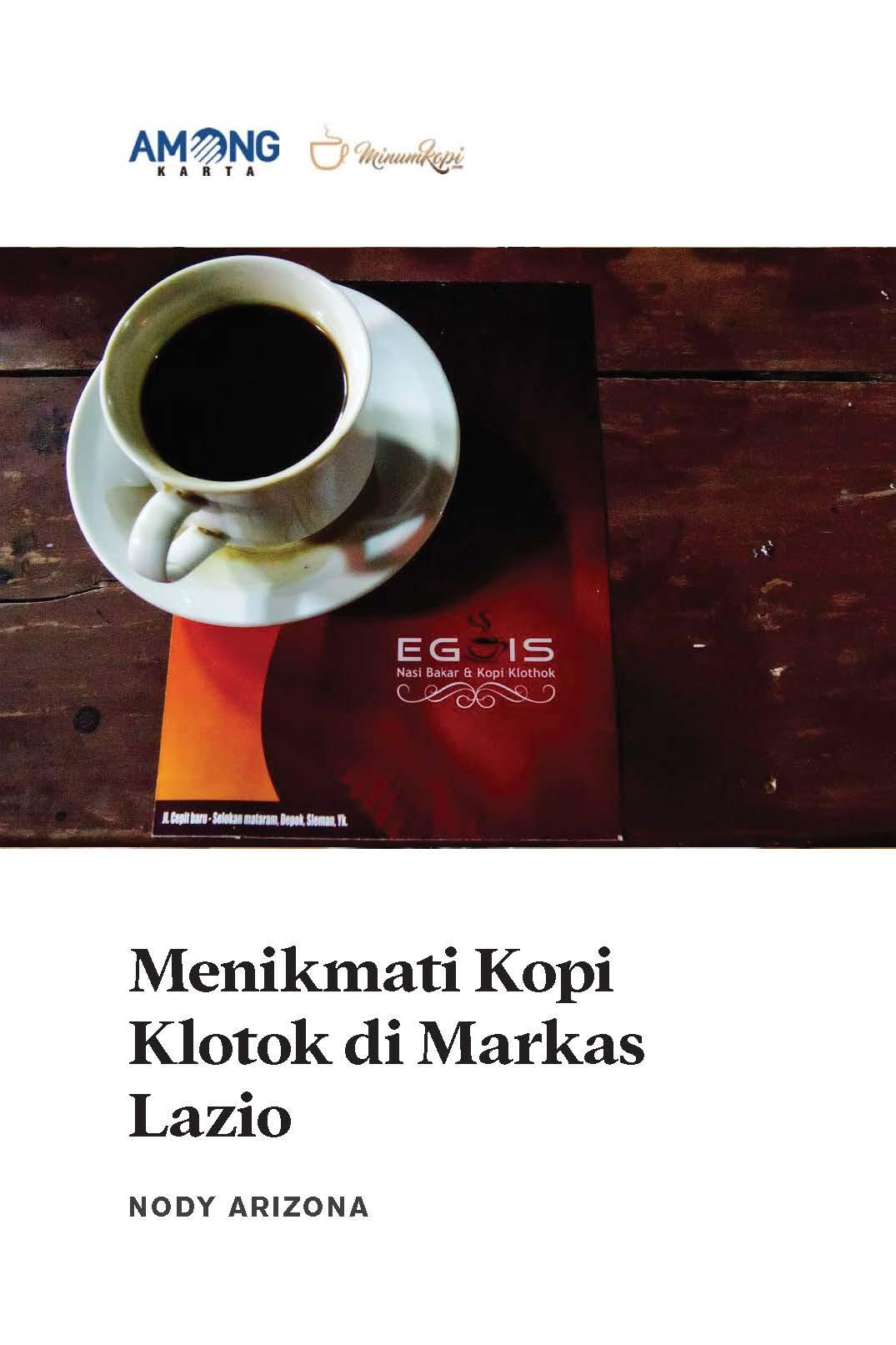 Menikmati kopi klotok di markas Lazio [sumber elektronis]