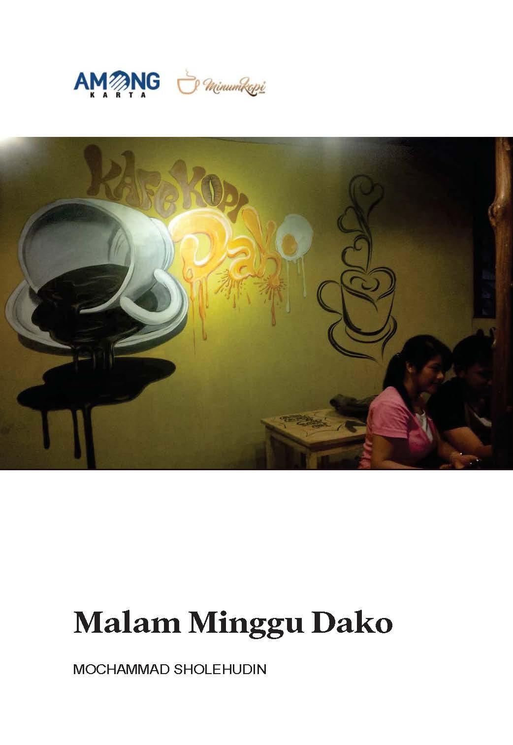 Malam Minggu Dako [sumber elektronis]