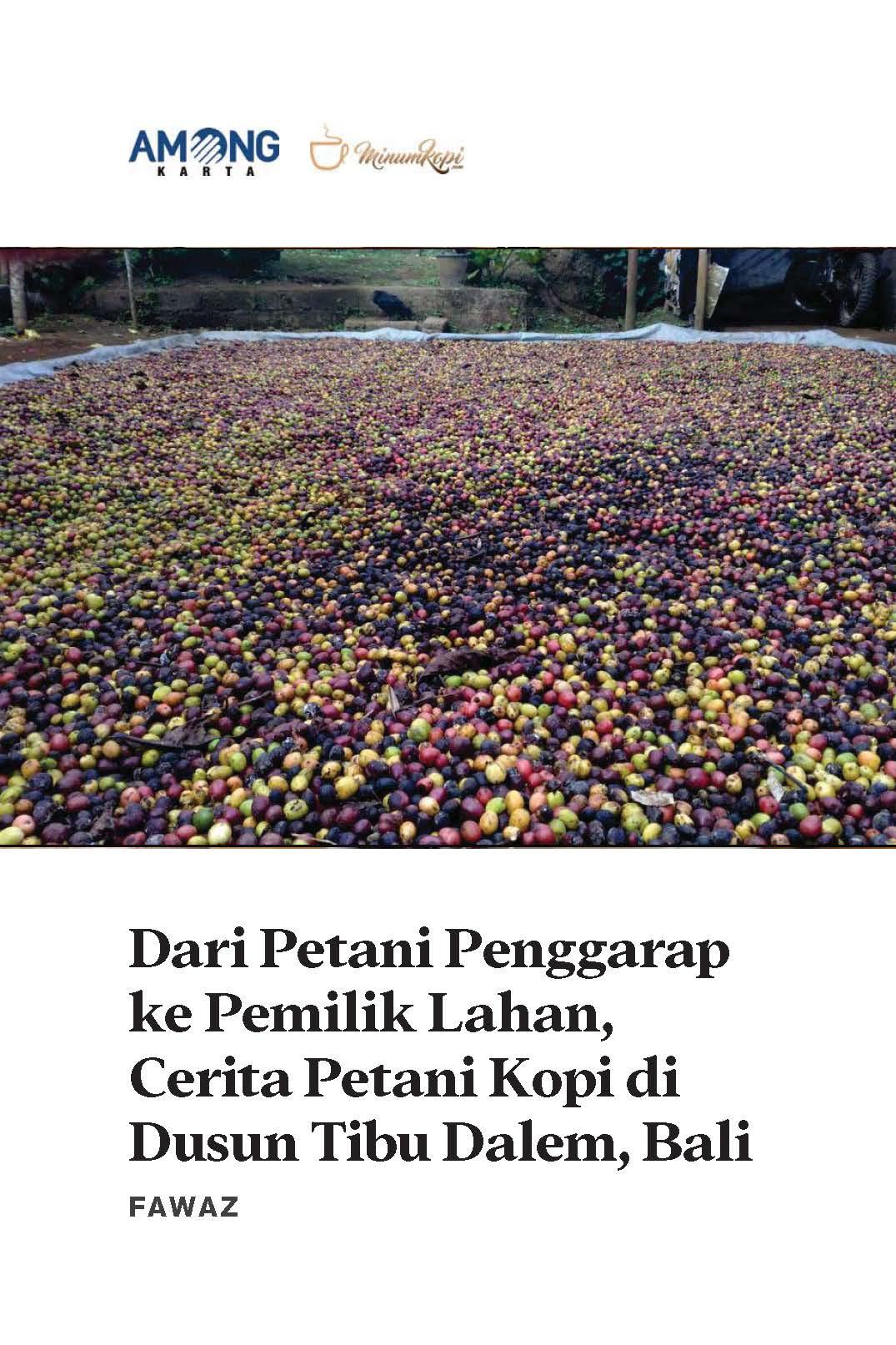 Dari petani penggarap ke pemilik lahan, cerita petani kopi di Dusun Tibu Dalem, Bali [sumber elektronis]