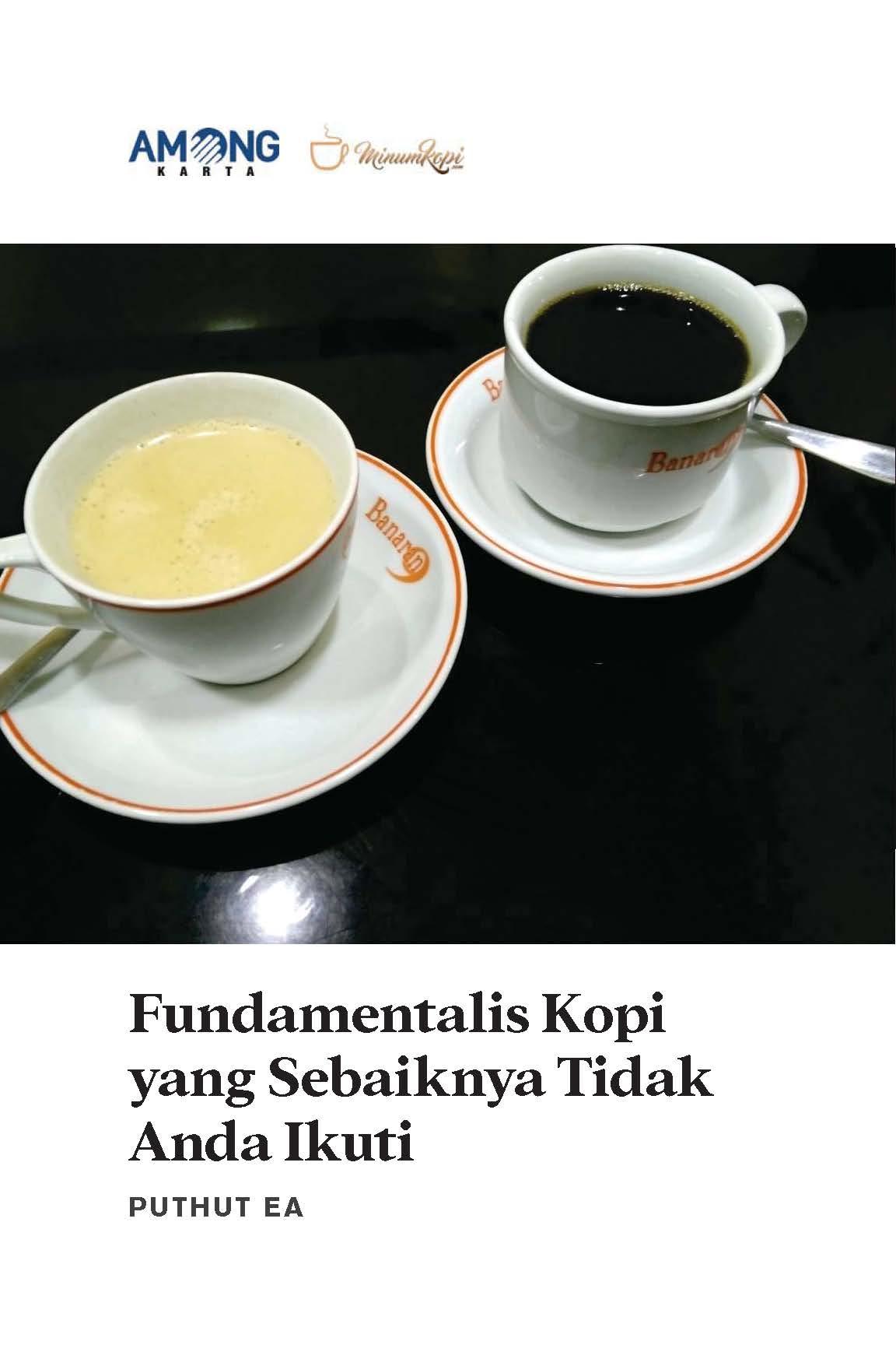 Fundamentalis kopi yang sebaiknya tidak anda ikuti [sumber elektronis]