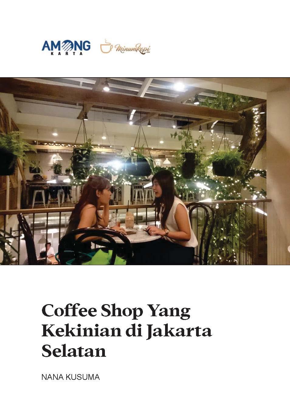 Coffee shop yang kekinian di Jakarta Selatan [sumber elektronis]
