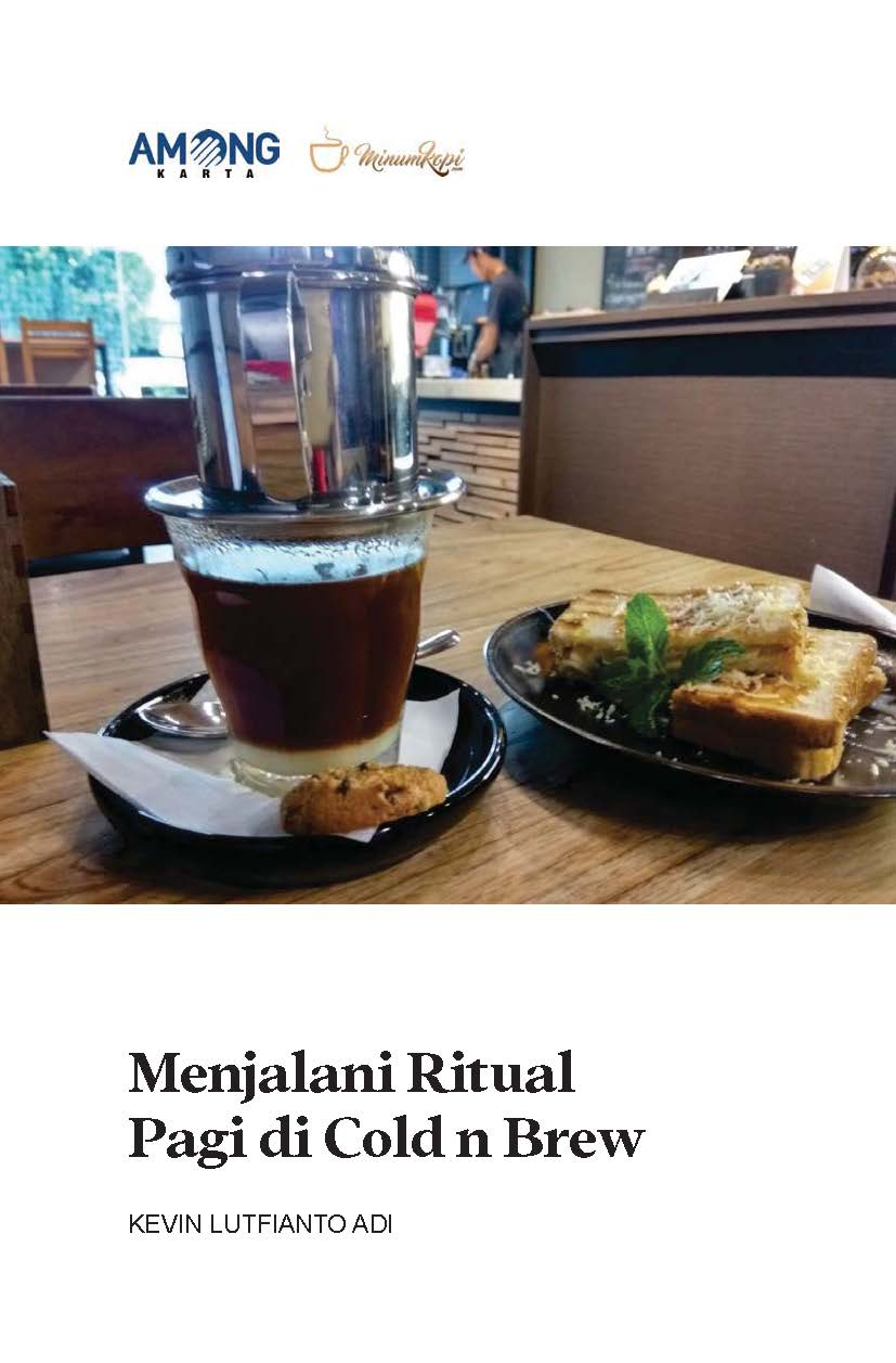 Menjalani ritual pagi di Cold n Brew [sumber elektronis]