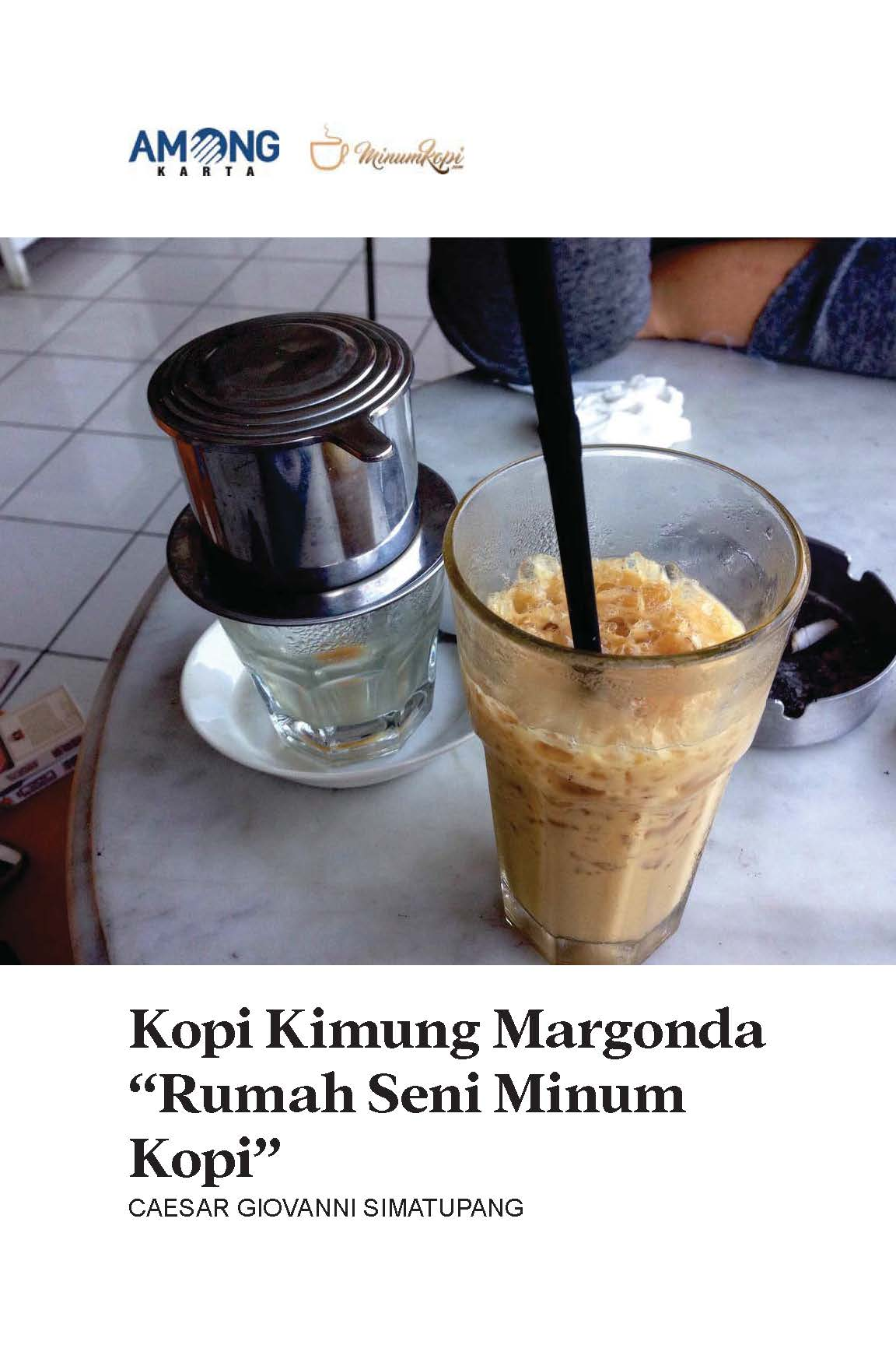 Kopi Kimung Margonda [sumber elektronis] : rumah seni minum kopi