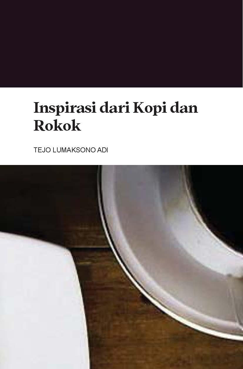 Inspirasi dari kopi dan rokok [sumber elektronis]