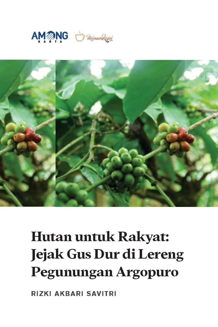 Hutan untuk rakyat [sumber elektronis] : jejak Gus Dur di lereng pegunungan Argopuro