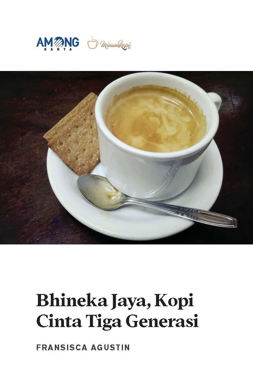 Bhineka jaya, kopi cinta tiga generasi [sumber elektronis]