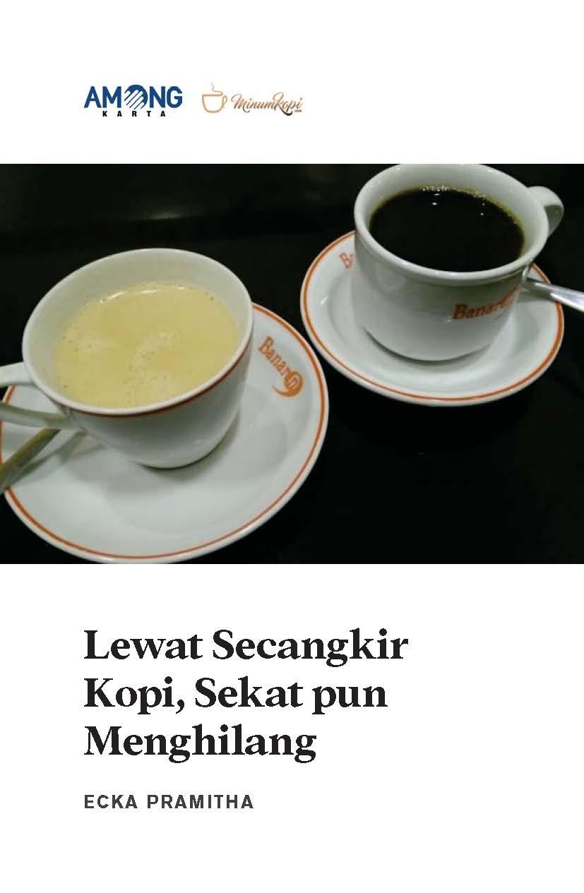 Lewat secangkir kopi, sekat pun menghilang [sumber elektronis]