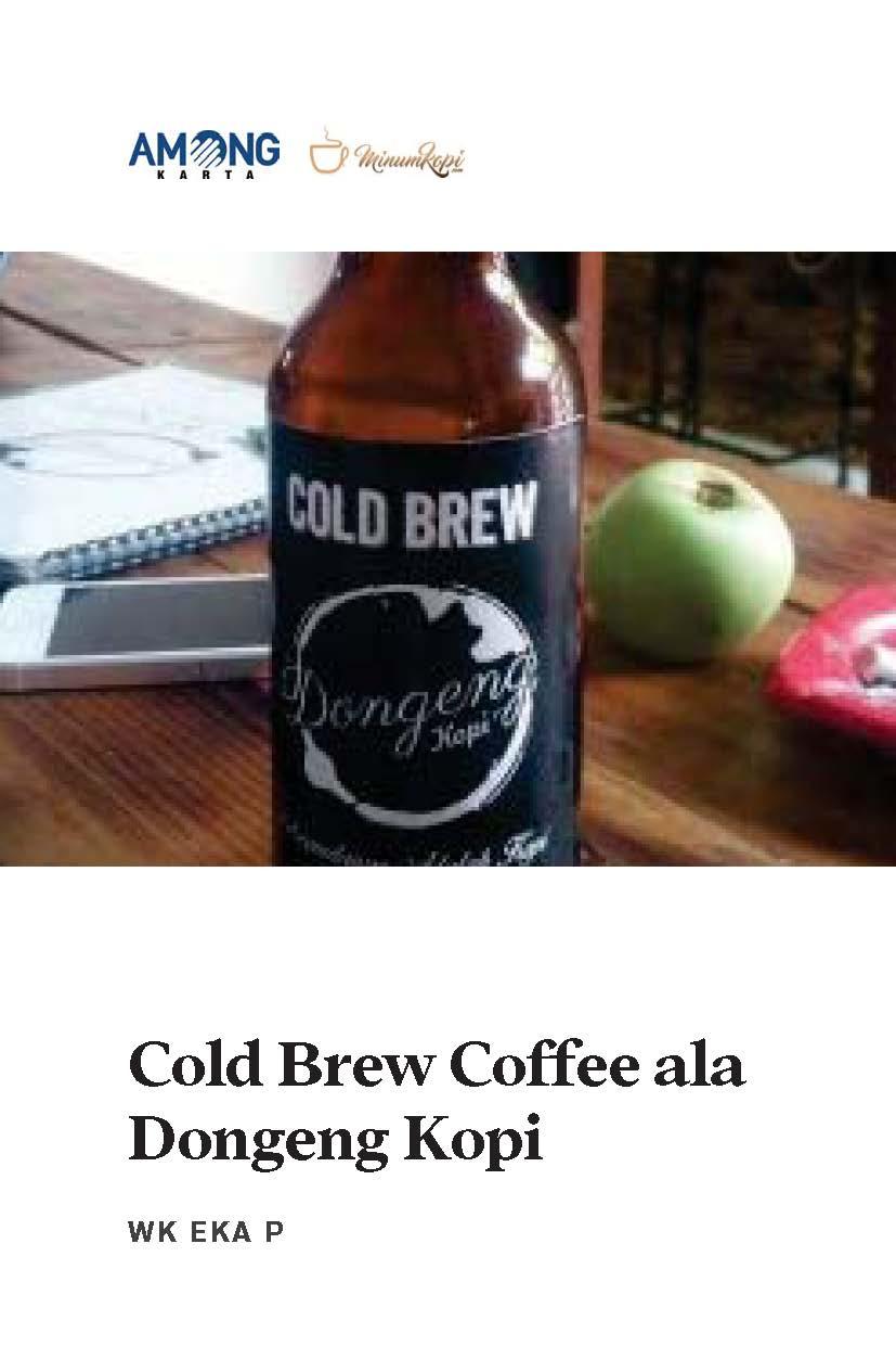 Cold brew coffee ala dongeng kopi [sumber elektronis]