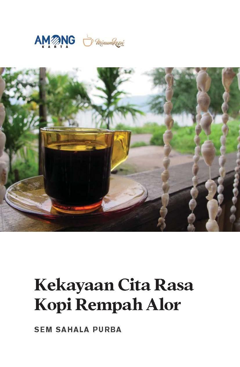Kekayaan cita rasa kopi rempah alor [sumber elektronis]