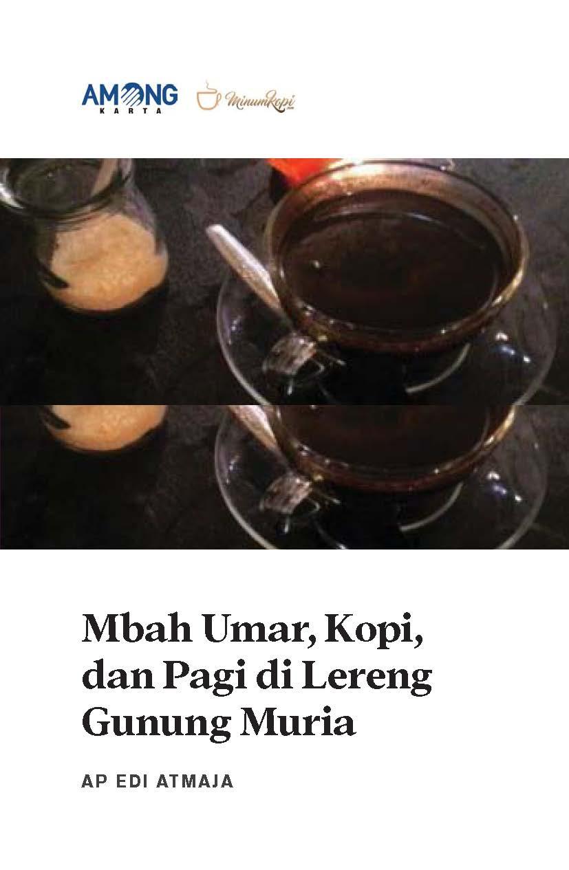 Mbah Umar, kopi, dan pagi di lereng Gunung Muria [sumber elektronis]