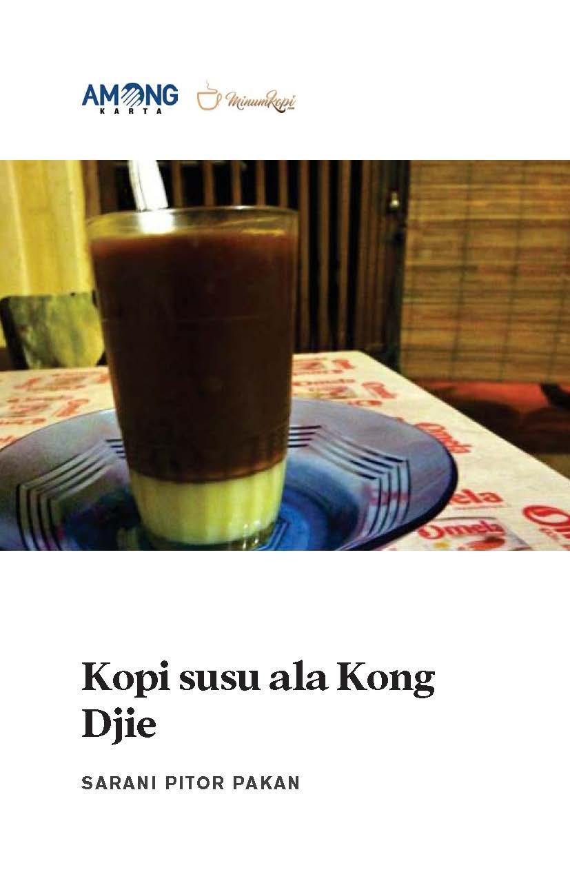 Kopi susu ala Kong Djie [sumber elektronis]