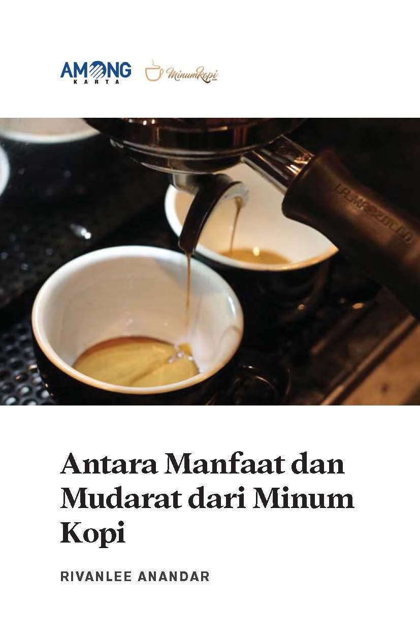 Antara manfaat dan mudarat dari minum kopi [sumber elektronis]