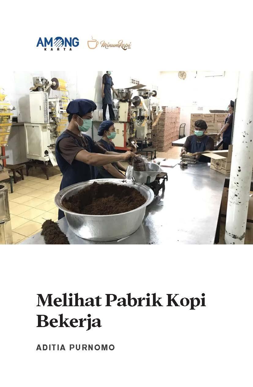 Melihat pabrik kopi bekerja [sumber elektronis]
