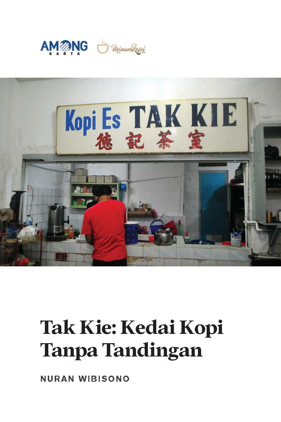 Tak Kie [sumber elektronis] : kedai kopi tanpa tandingan