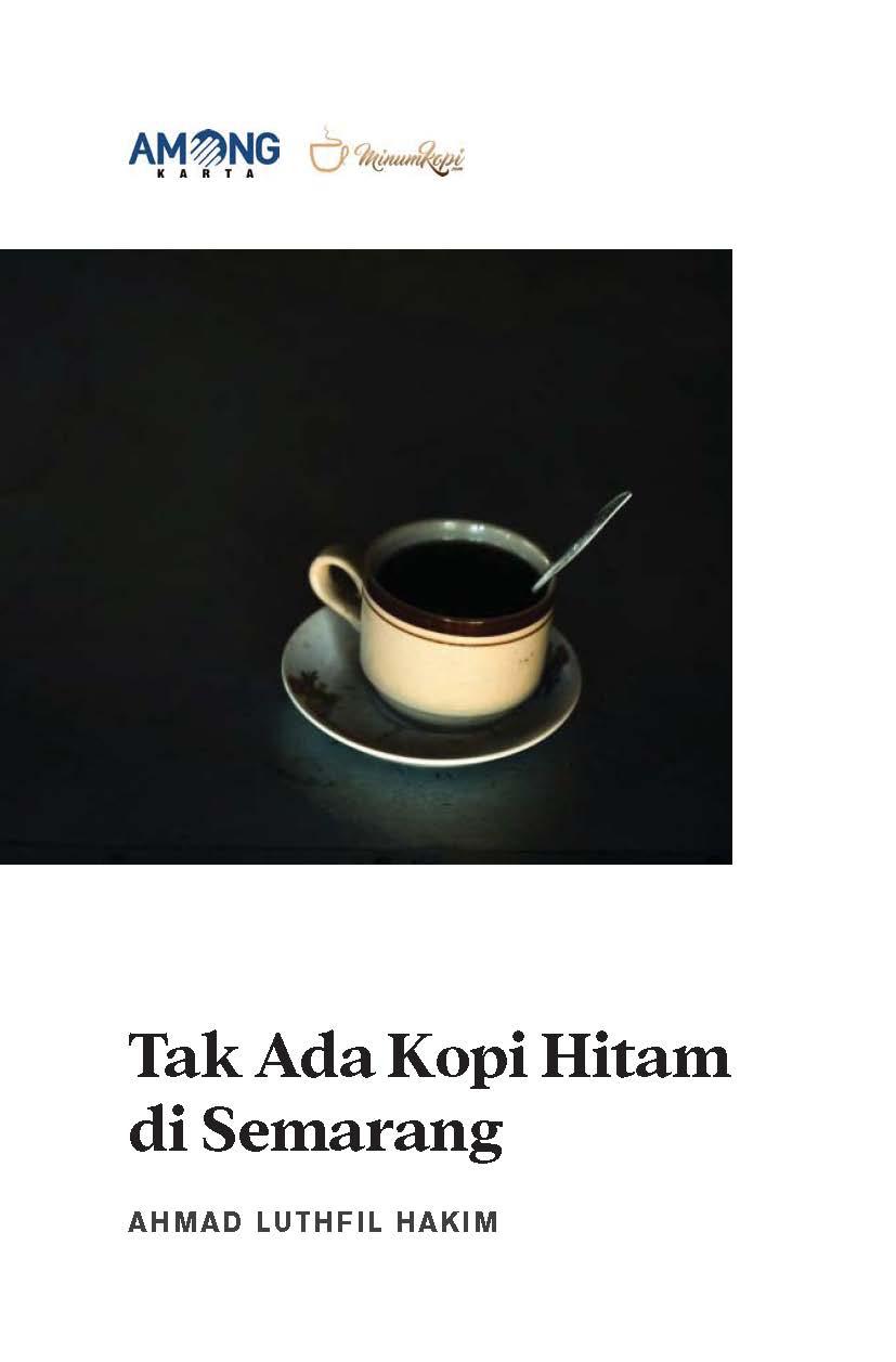 Tak ada kopi hitam di Semarang [sumber elektronis]