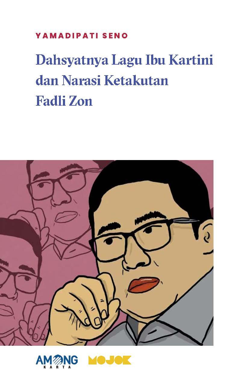 Dahsyatnya lagu Ibu Kartini dan narasi ketakutan Fadli Zon [sumber elektronis]