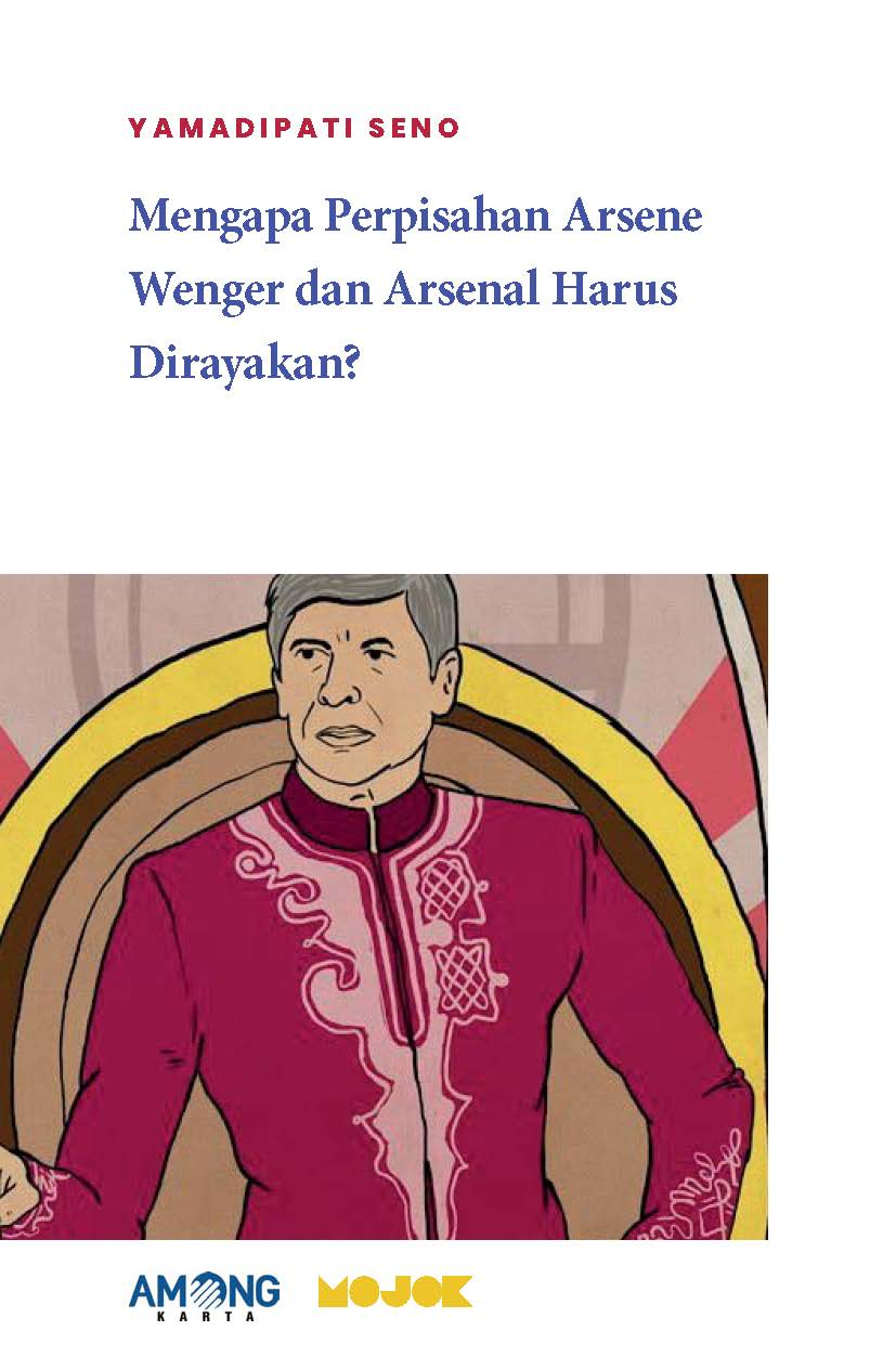 Mengapa perpisahan Arsene Wenger dan Arsenal harus dirayakan? [sumber elektronis]
