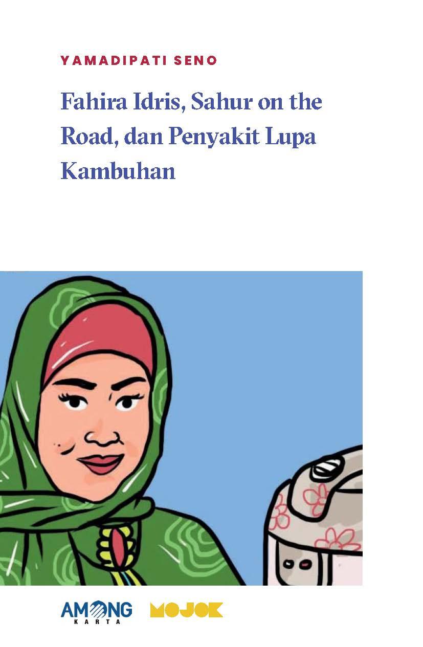 Fahira Idris [sumber elektronis] : sahur on the road, dan penyakit lupa kambuhan