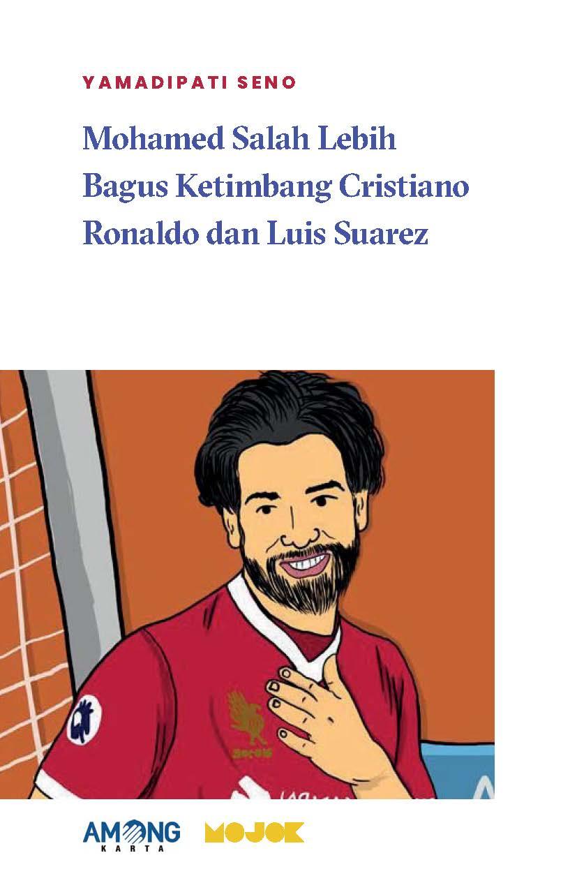 Mohamed salah lebih bagus ketimbang Cristiano Ronaldo dan Luis Suarez [sumber elektronis]