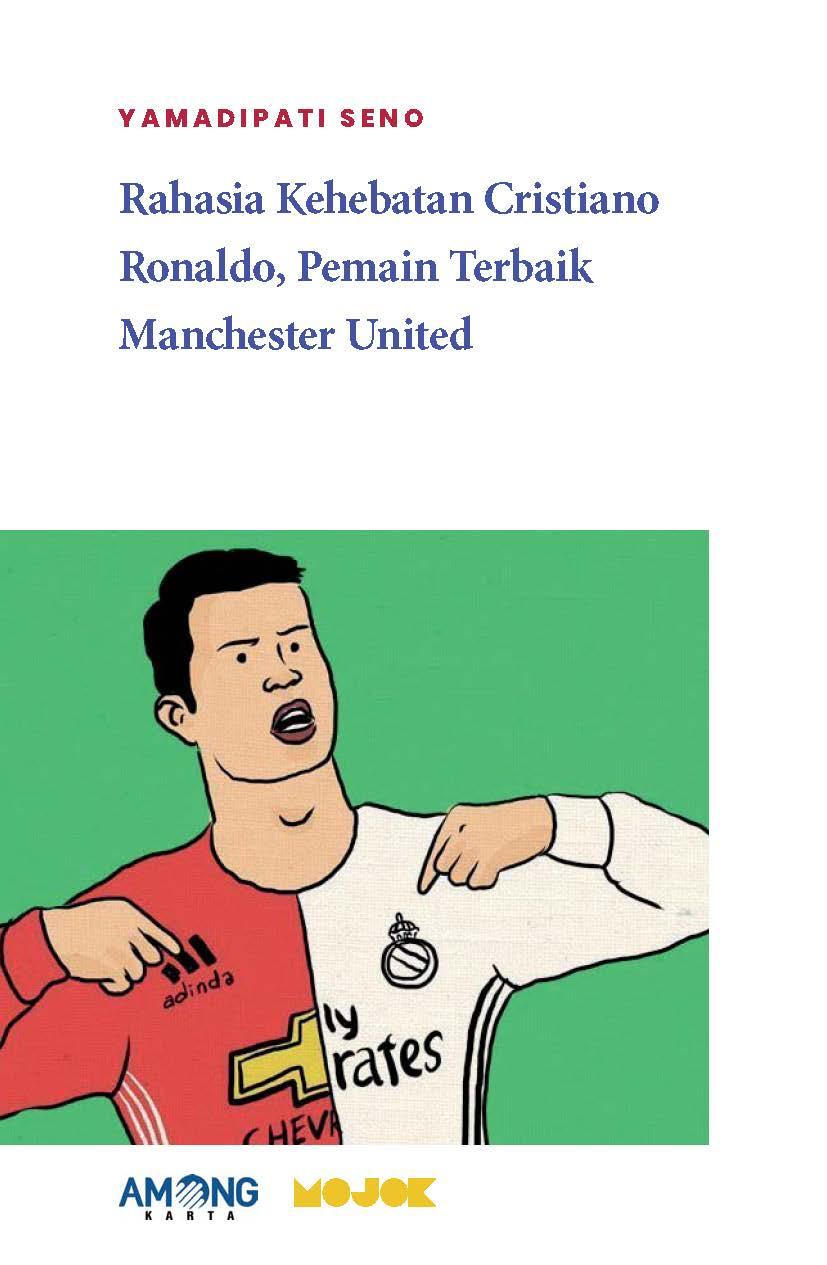 Rahasia kehebatan Cristiano Ronaldo [sumber elektronis] : pemain terbaik Manchester United