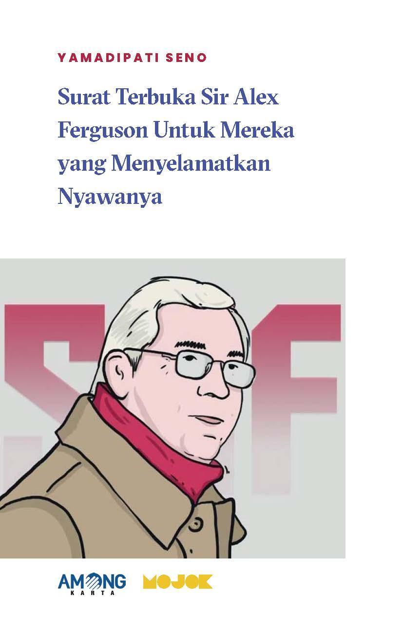 Surat terbuka Sir Alex Ferguson untuk mereka yang menyelamatkan nyawanya [sumber elektronis]