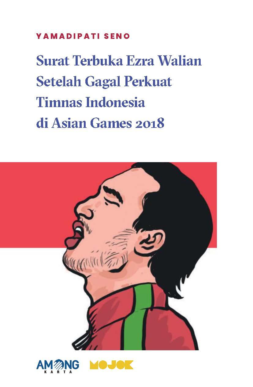 Surat terbuka Ezra Walian setelah gagal perkuat Timnas Indonesia di Asian Games 2018 [sumber elektronis]