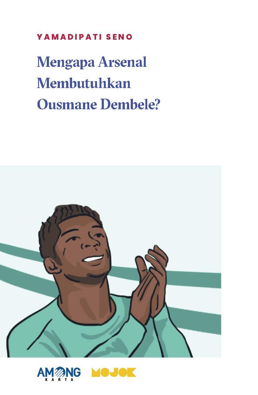 Mengapa Arsenal membutuhkan Ousmane Dembele? [sumber elektronis]