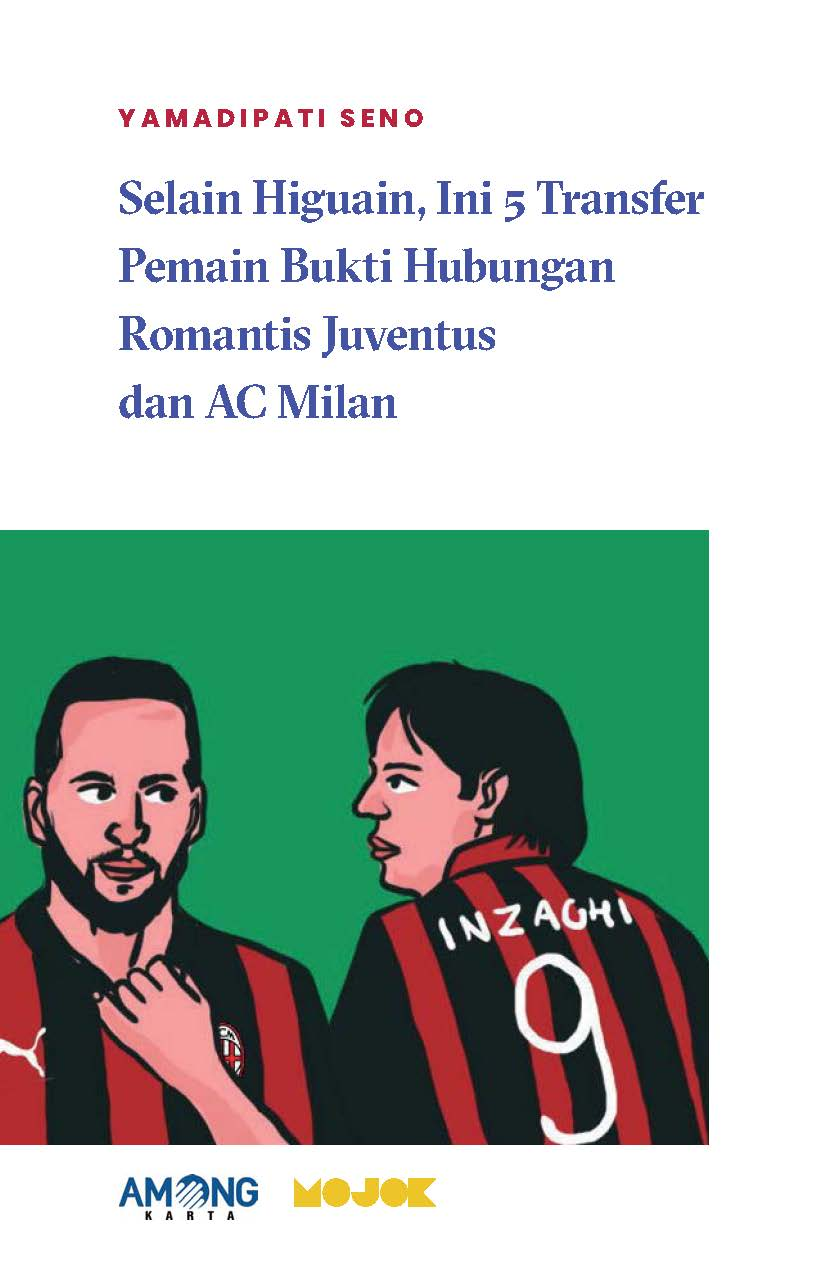 Selain Higuain, ini 5 transfer pemain bukti hubungan romantis Juventus dan AC Milan [sumber elektronis]